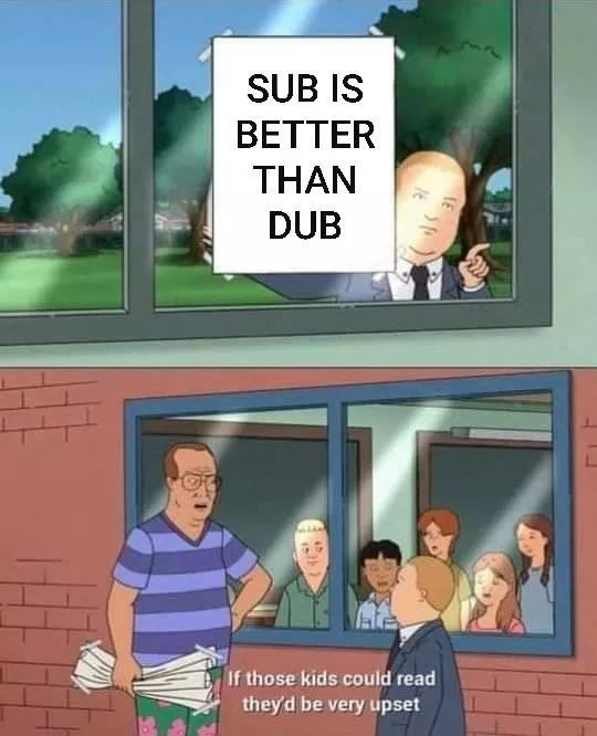 Me personely, im fine with both sub & dub - meme