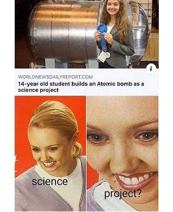 yeah she's definitely gonna win the science project(ಥ _ ಥ) - meme