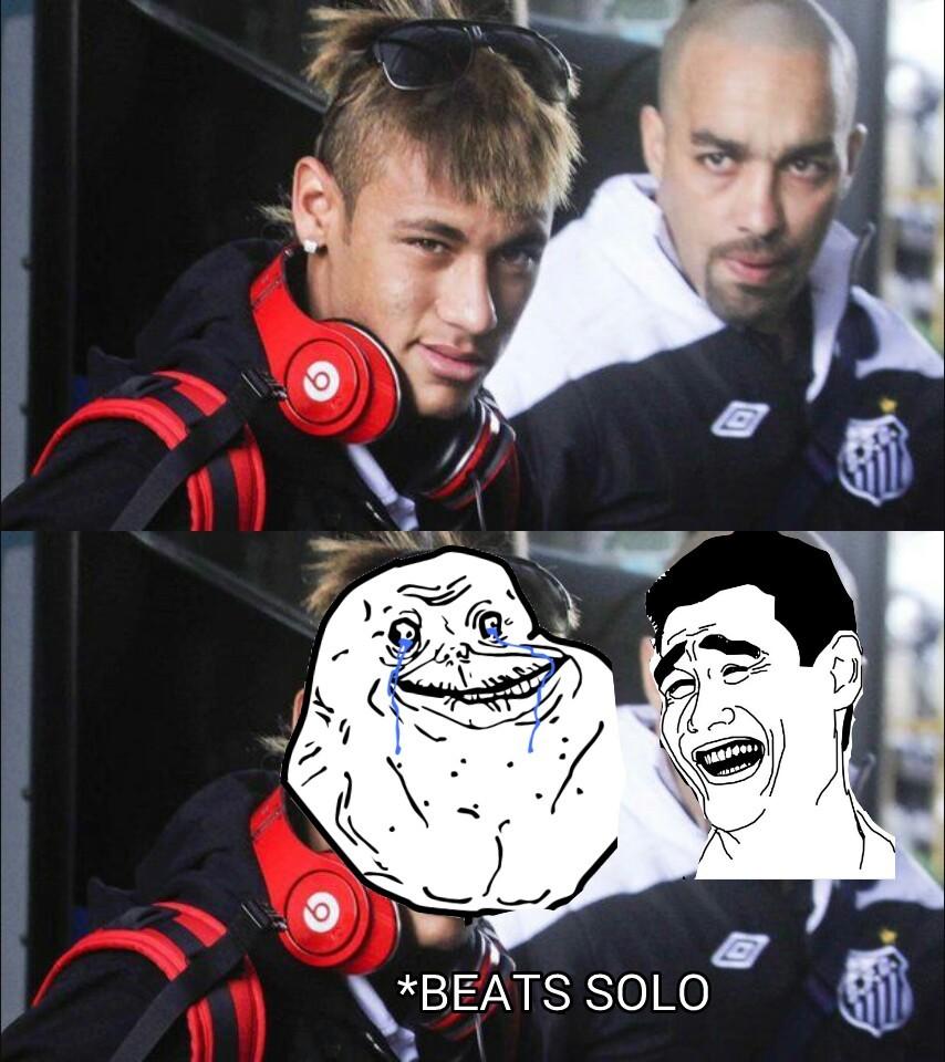 """Per chi non la capisse: le """"Beats Solo"""" sono delle cuffie. E visto che il forever alone è.. Alone! Ho usato neymar.. Era l'unica foto decente - meme"""