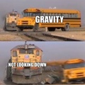 goodbye gravity