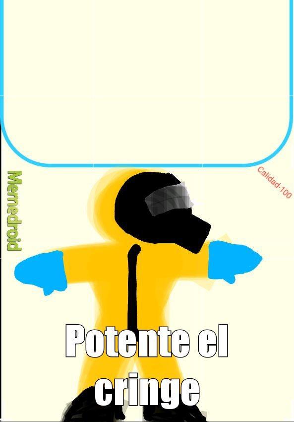 usuarios de memdroid, les doy está plantilla de POTENTE EL CRINGE gratis!!! Usenla sin preocupacion!. - meme