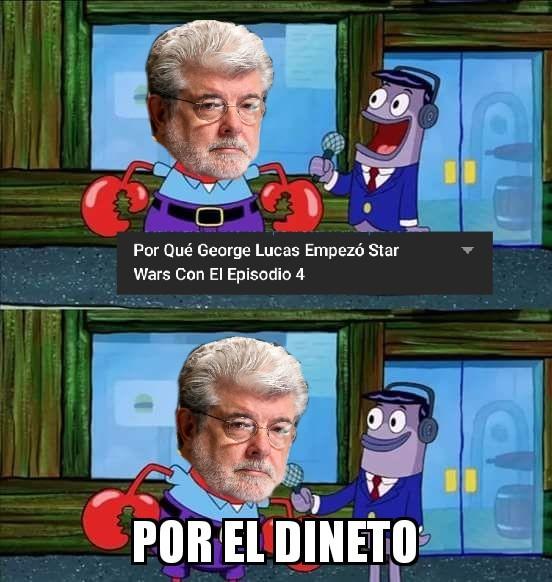 Para quién no lo sepa, ese es George Lucas - meme