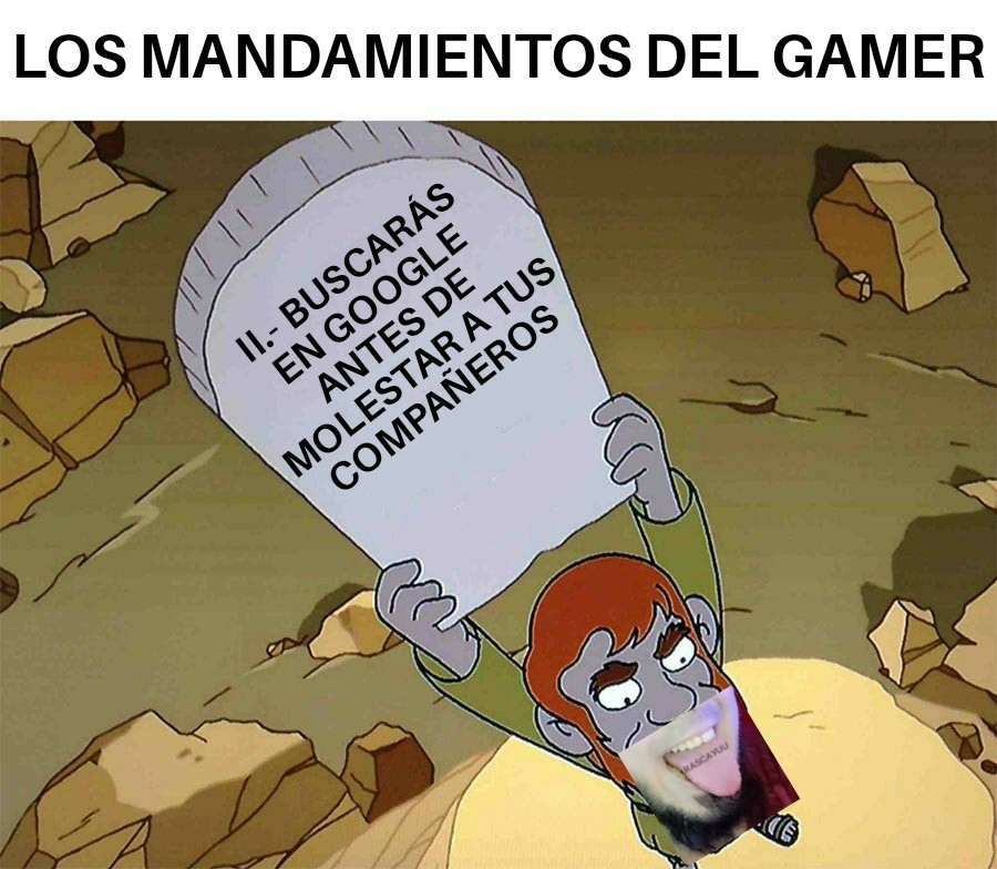 LOS MANDAMIENTOS DEL GAMER - meme