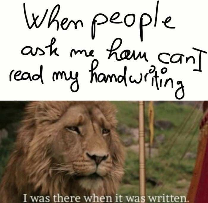 My handwriting is worse than a doctor's - meme