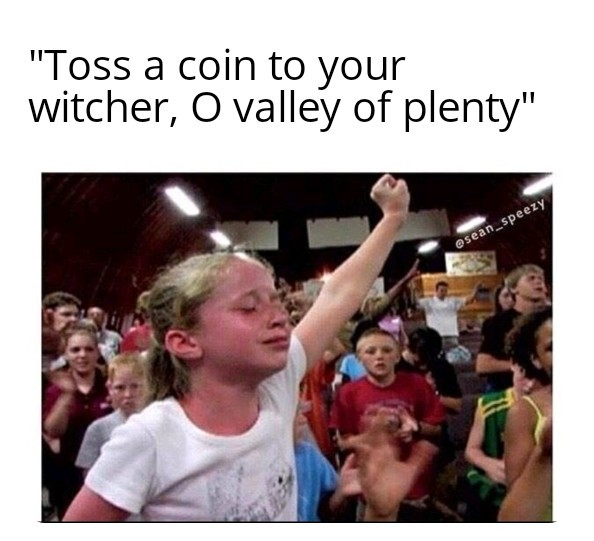 O VALLEY OF PLENTY - meme