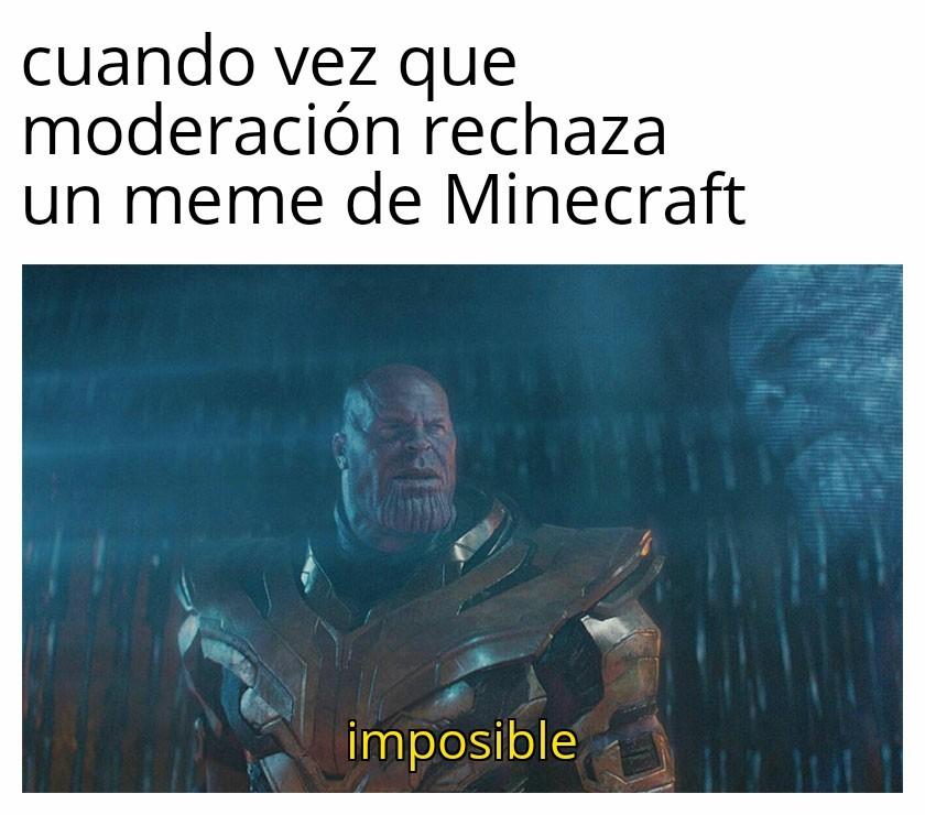 Minecraft= aceptado fácil - meme