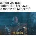 Minecraft= aceptado fácil
