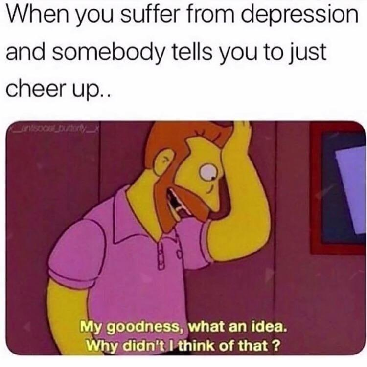 Instant cure for depression - Meme by Peebee :) Memedroid