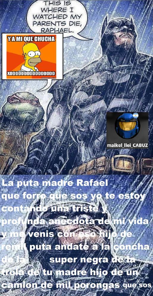 RAFAEL LA CONCHA DE TU HERMANAAAAAA - meme