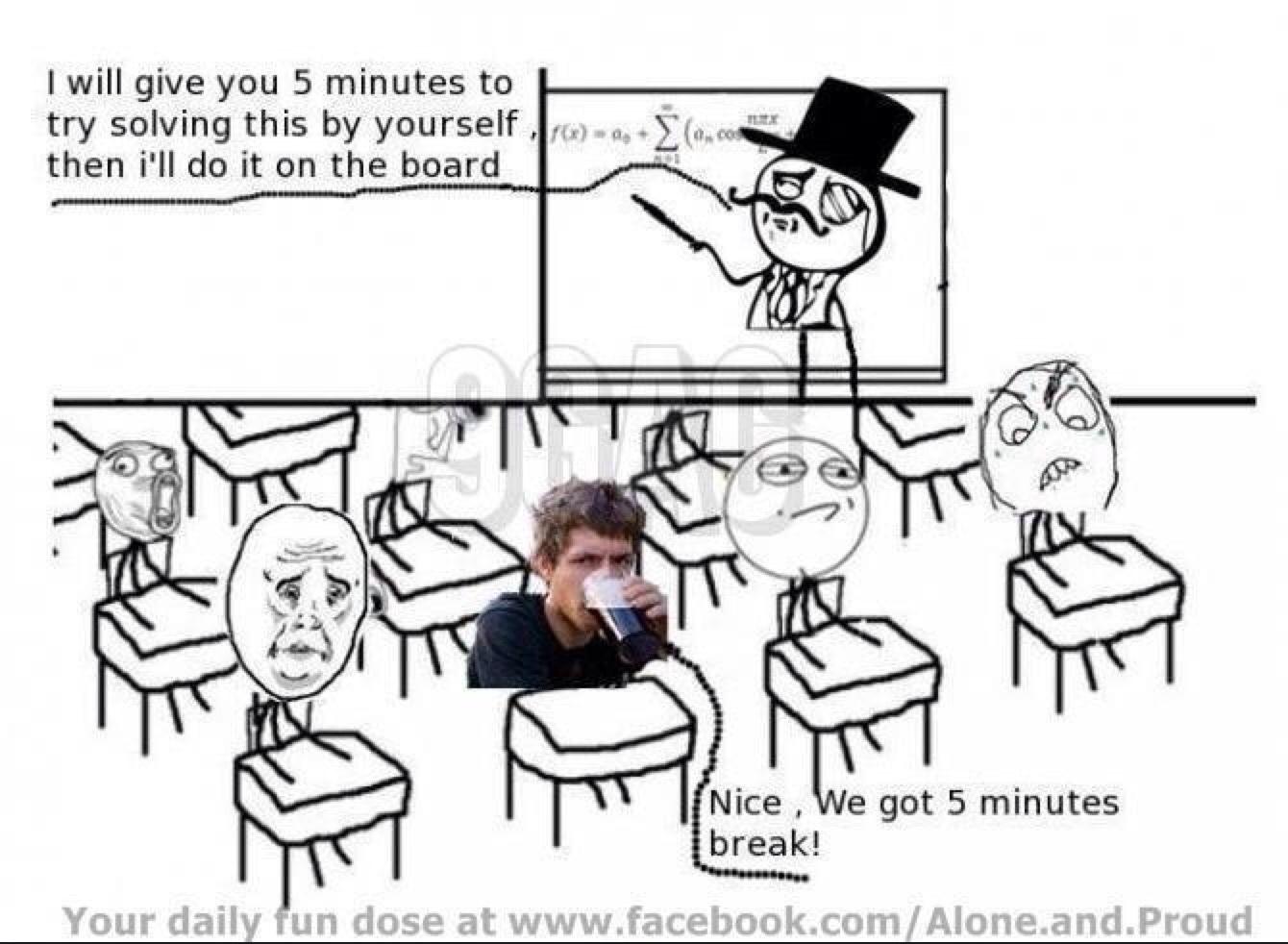 We get a 5 minute break - meme