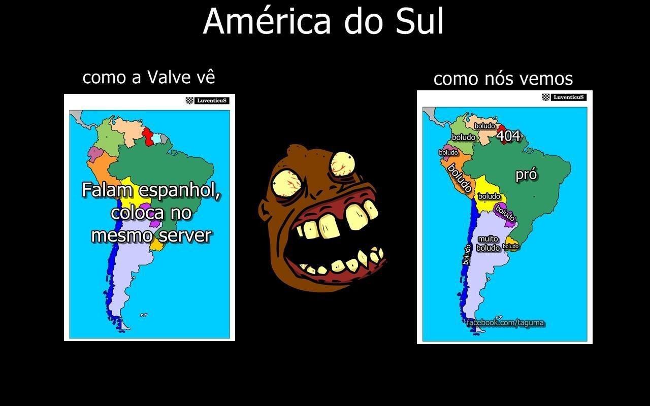 ta na América do sul e n é do brasil? é boludo msm - meme