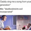 Daddy sing me a song from your generation