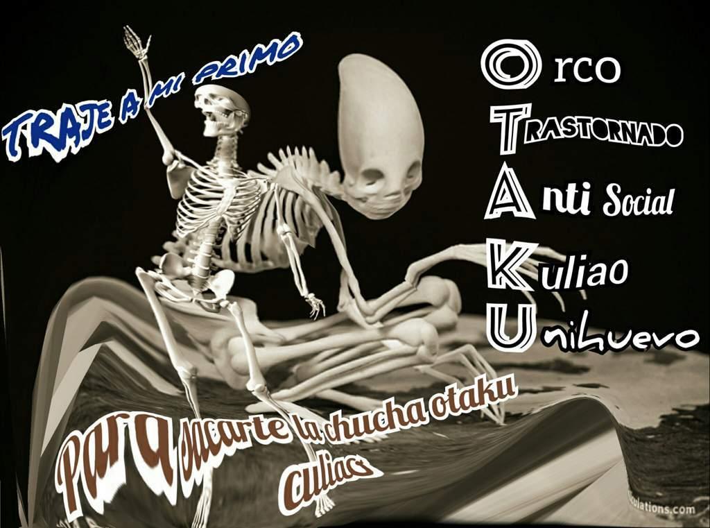 el esqueleto anti otakus me lo dijo ayer xd - meme