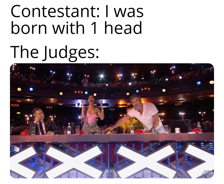 Poor life=Golden Buzzer - meme