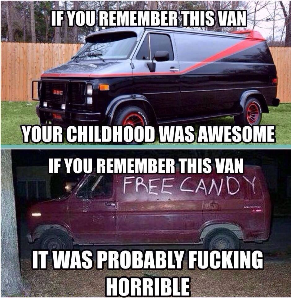 i remember the second van. got lots of candy so childhood was pretty awesome - meme