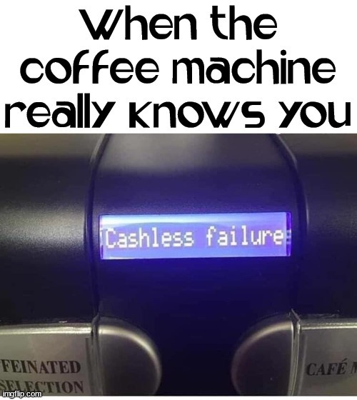 All knowing coffee machine - meme
