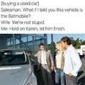 Karen... Always f#cking things up.