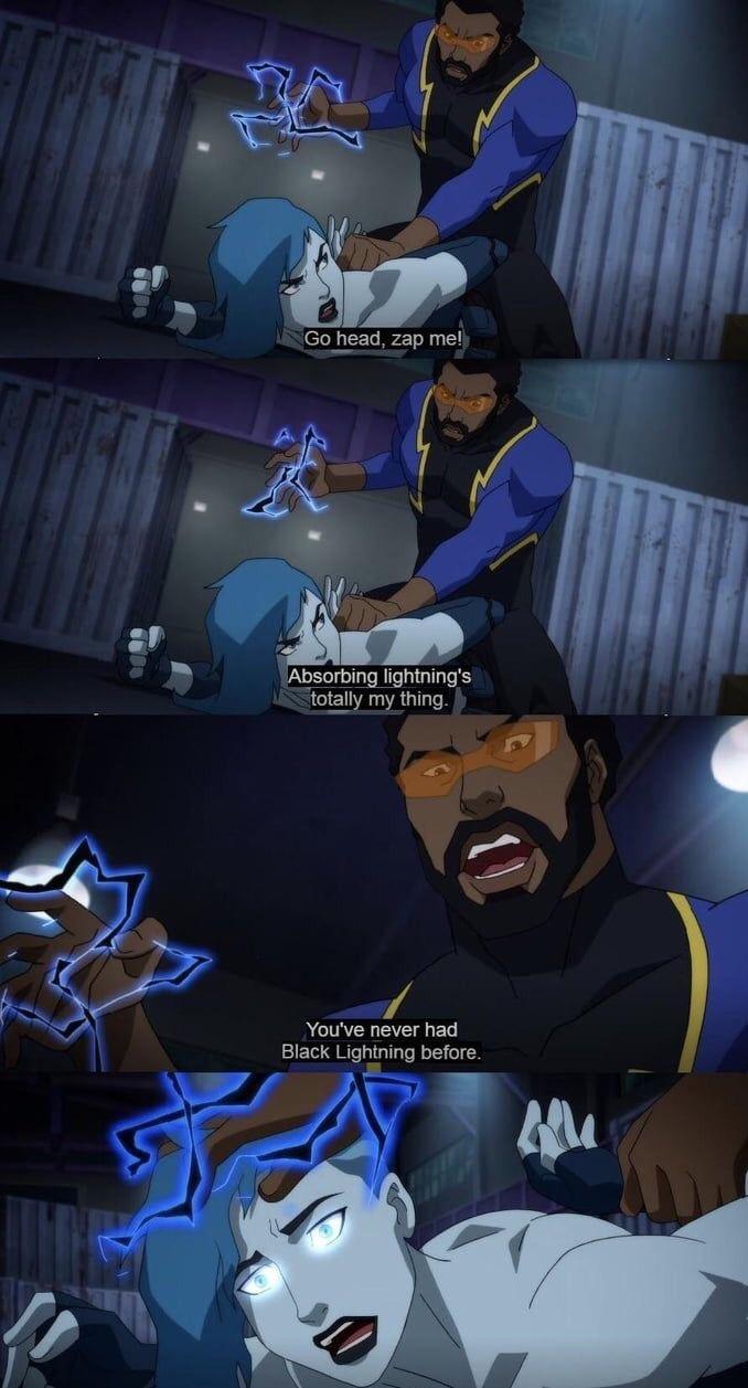 """""""You've never had Black Lightning before"""" - meme"""