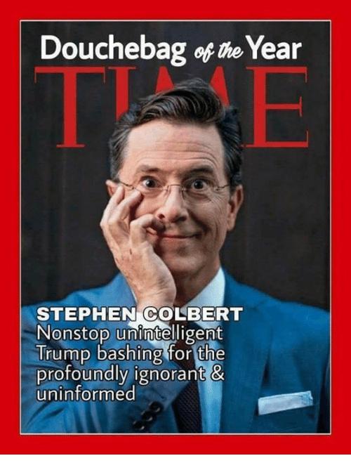 Douchebag Colbert...CBS altogether. - meme