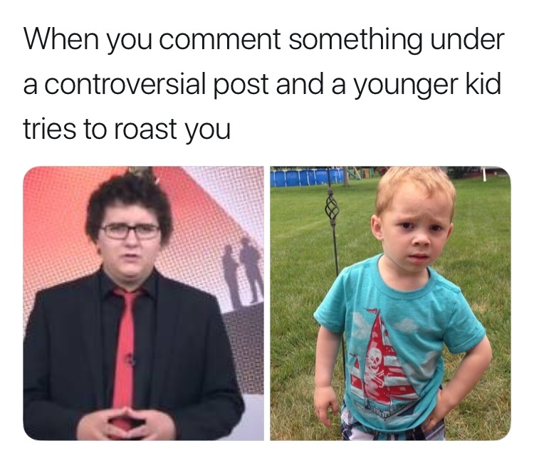 you don't know who you're messing with bitch call your parents i will fight them too - meme