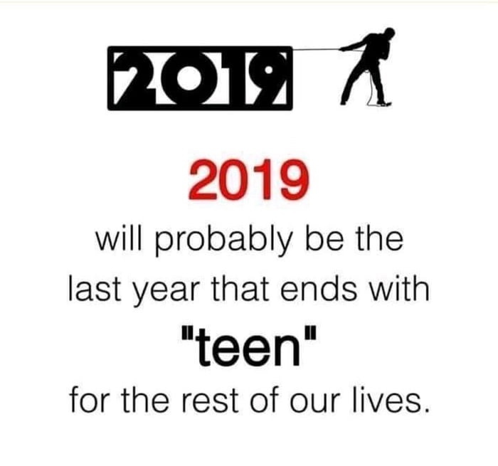 Our teenage years are nearly over - meme