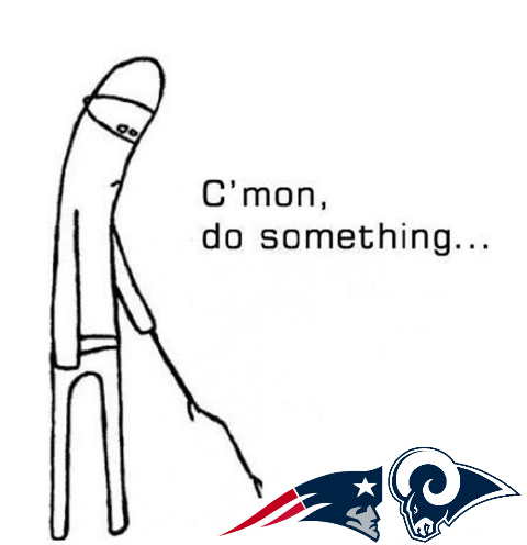 First half of the Super Bowl was like - meme