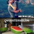 Oh, watermelon.