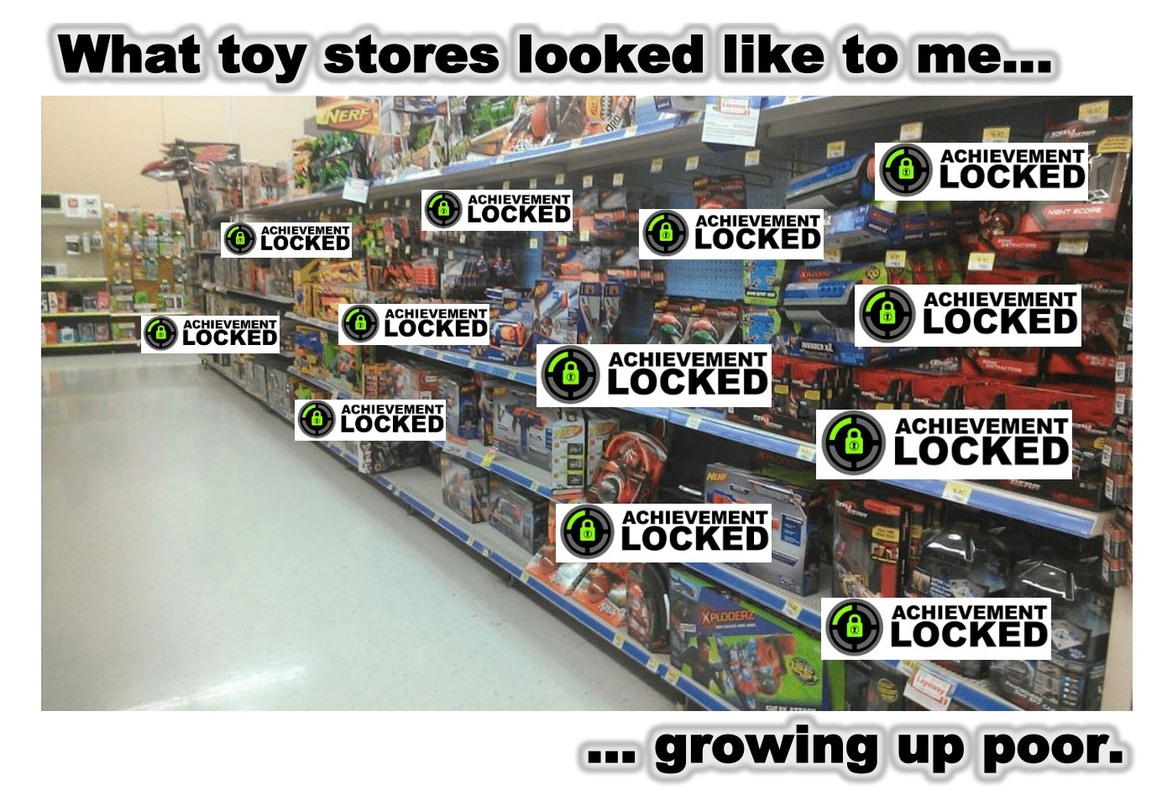 What toy stores looked like to me... growing up poor - meme