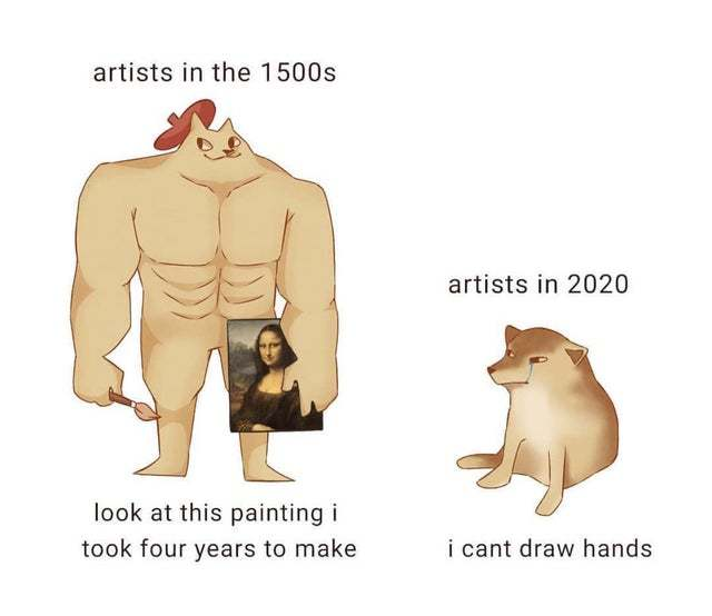 Artists in the 1500s vs artists in 2020 - meme