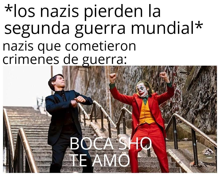 Contexto: tras la derrota de los nazis los que cometieron crimenes de guerra se escondieron en argentina - meme