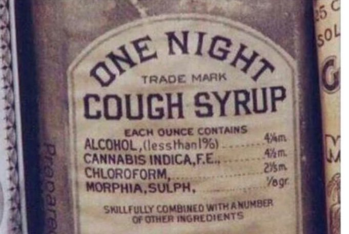 Old-timey cough syrup will fuck you up. - meme