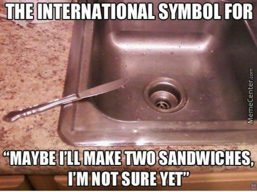 Maybe I'll make two sandwiches - meme
