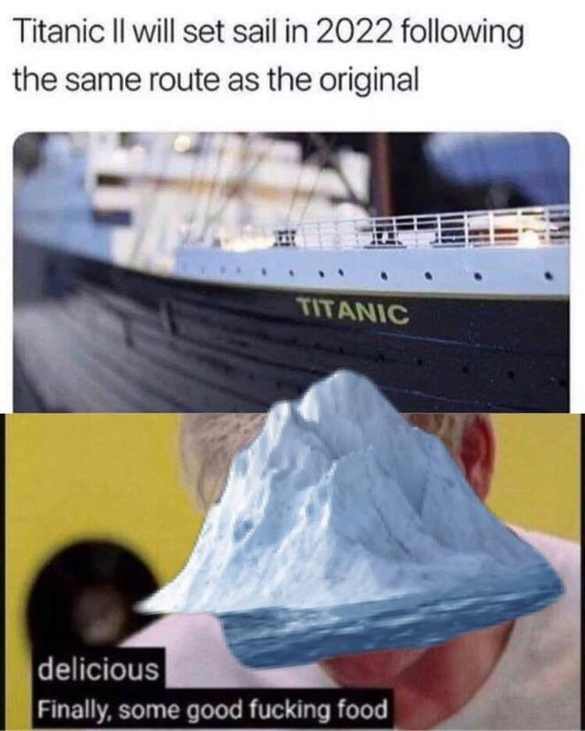 Titanic II will set sail in 2022 following the same route as the original - meme