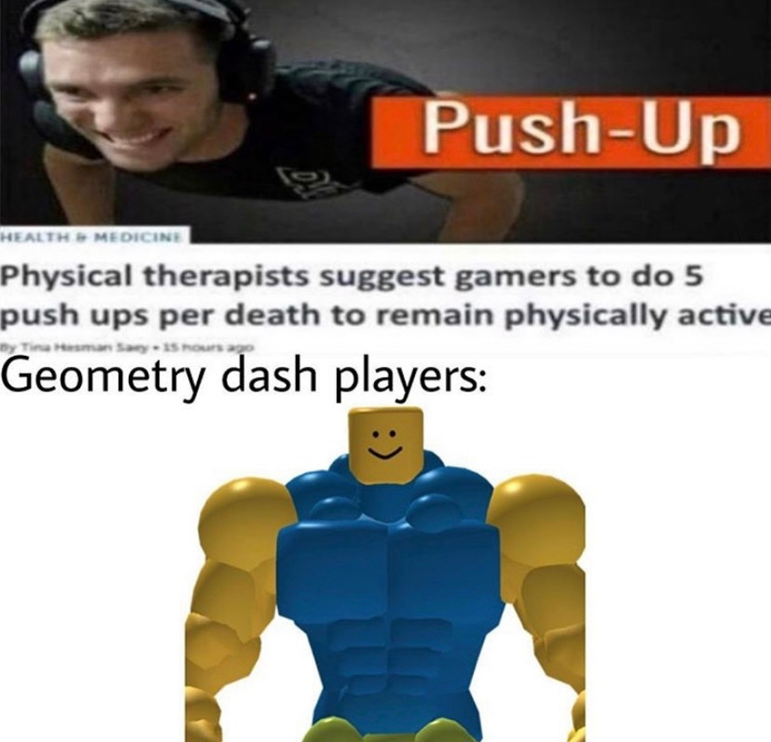 Anyone still play geometry dash? - meme