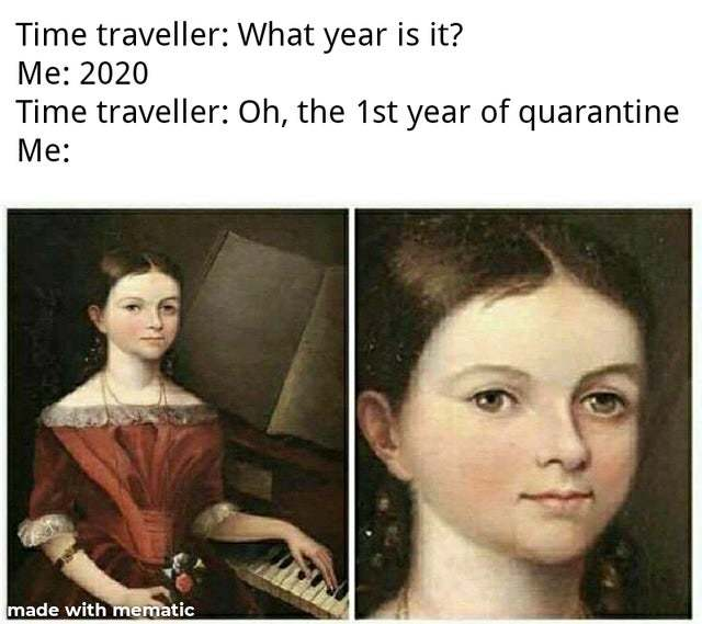 Oh, the first year of quarantine - meme