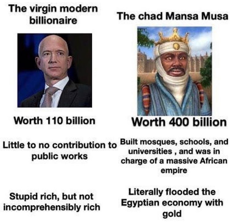 mansa musa richest person to have ever lived - meme