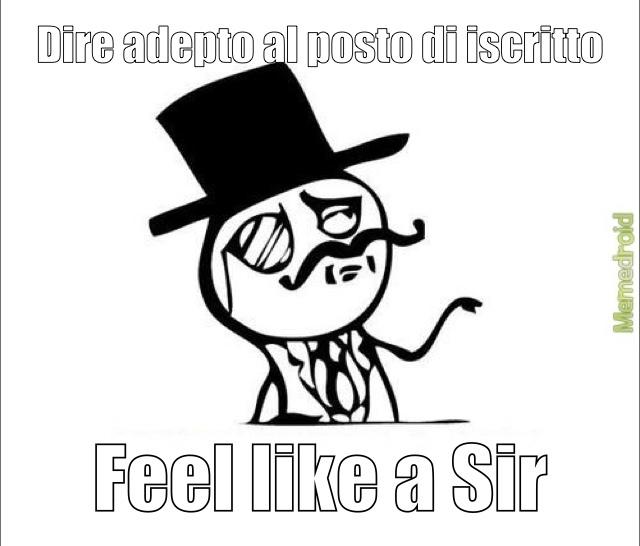 Feel Like A Sir - meme