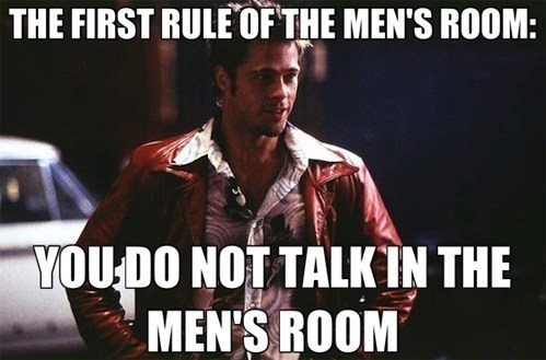 Rule Two: You don't talk in the men's room - meme