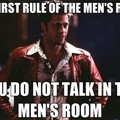 Rule Two: You don't talk in the men's room