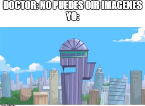 Doofenshmirtz malvados y asociadooos - meme
