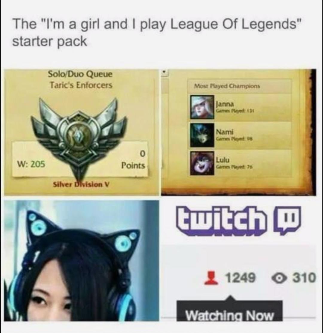 """Le """"je suis une fille et je joue à league of legends"""" starter pack - meme"""