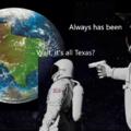Wait, it's all Texas?