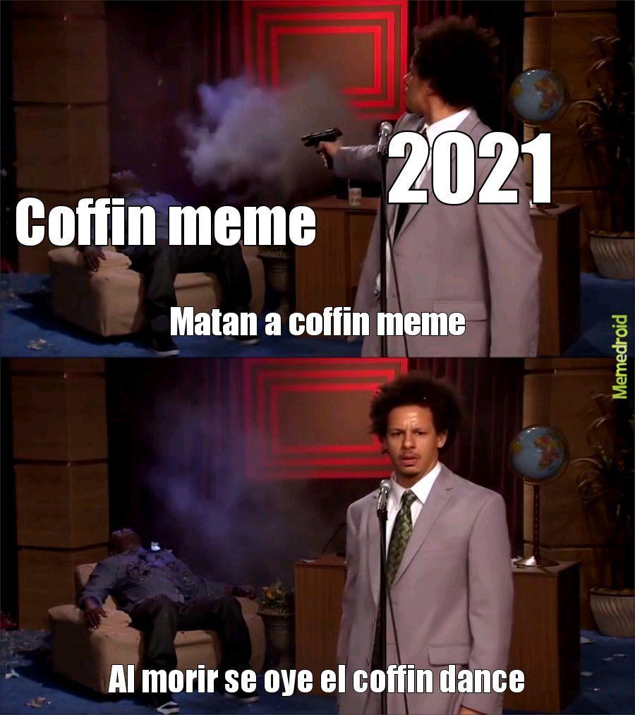 La muerte y resurreccion del coffin dance - meme