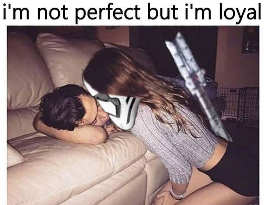 Loyal - meme