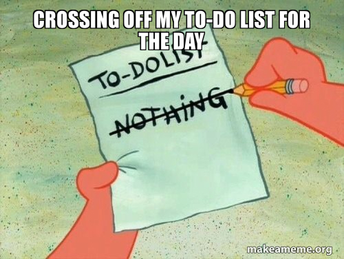 Crossing off my to-do list - meme
