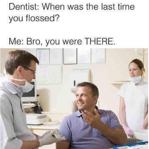 Stupid Dentist - meme