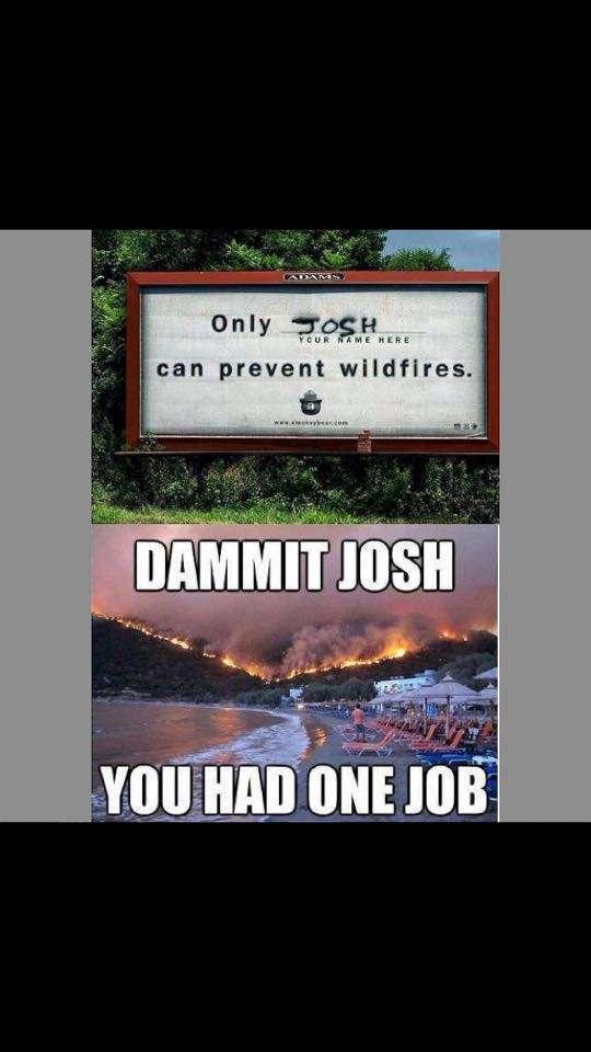 Man, Josh is terrible at his job. - meme