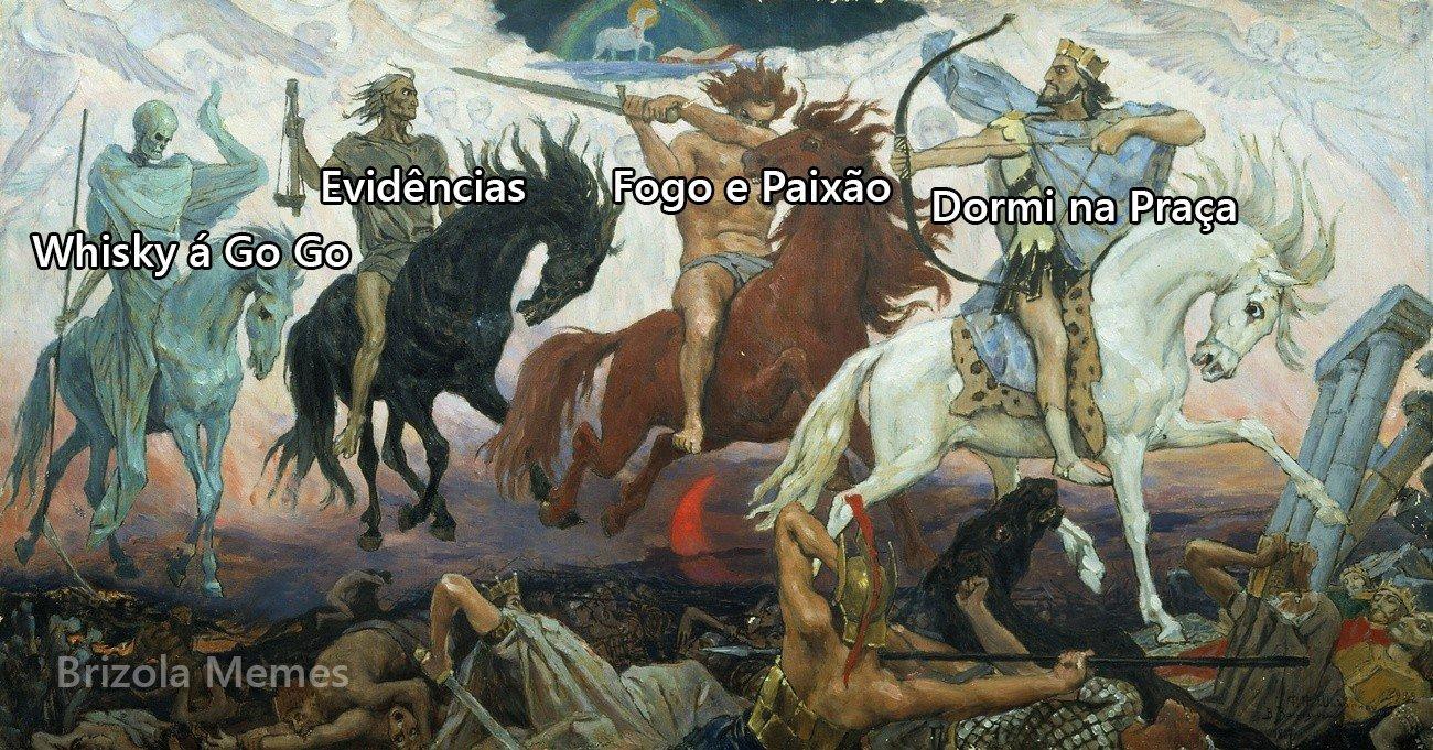 Os cavaleiros do Apocalipse. - meme