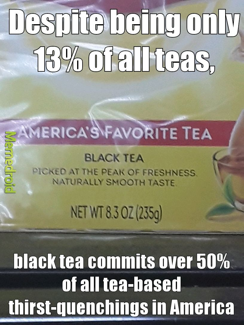 Nigga tea - meme