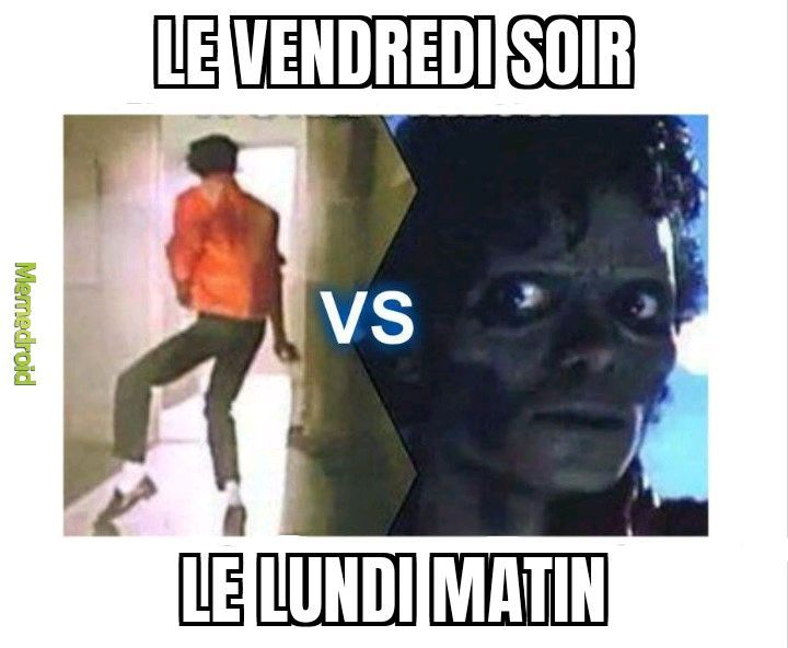 Vendredi soir vs Lundi matin - meme